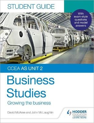 CCEA AS Unit 2 Business Studies Student Guide 2: Growing the business - pr_1763946