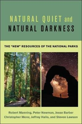 "Natural Quiet and Natural Darkness - The ""New"" Resources of the National Parks - pr_140"
