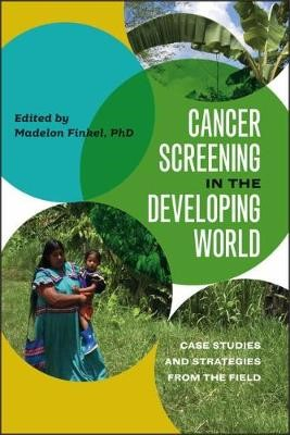 Cancer Screening in the Developing World - Case Studies and Strategies from the Field - pr_1729