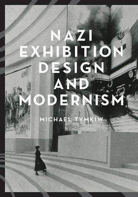 Nazi Exhibition Design and Modernism -