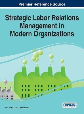 Strategic Labor Relations Management in Modern Organizations - pr_262514