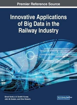 Innovative Applications of Big Data in the Railway Industry - pr_262515