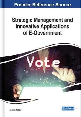 Strategic Management and Innovative Applications of E-Government -