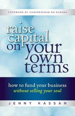 Raise Capital On Your Own Terms - pr_1718891
