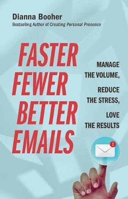 Faster, Fewer, Better Emails -