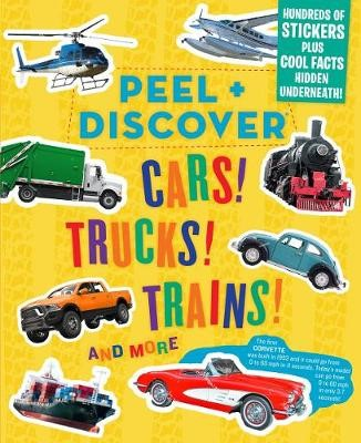 Peel + Discover: Cars! Trucks! Trains! And More -
