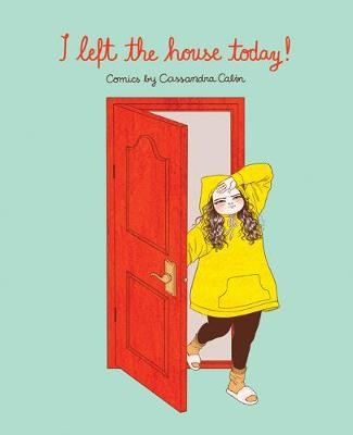I Left the House Today! -