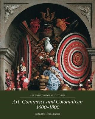 Art, Commerce and Colonialism 1600-1800 -