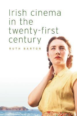 Irish Cinema in the Twenty-First Century -