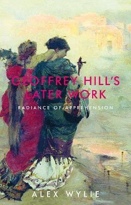 Geoffrey Hill's Later Work -
