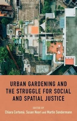 Urban Gardening and the Struggle for Social and Spatial Justice - pr_338395