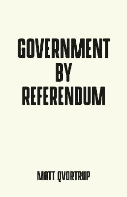 Government by Referendum -