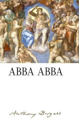 Abba Abba: by Anthony Burgess -