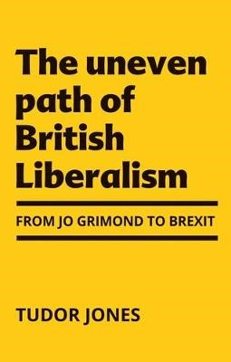 The Uneven Path of British Liberalism -