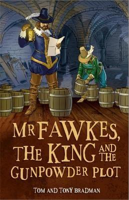 Short Histories: Mr Fawkes, the King and the Gunpowder Plot -