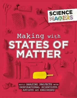 Science Makers: Making with States of Matter -
