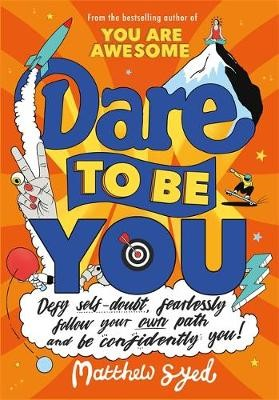 Dare to Be You -