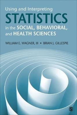 Using and Interpreting Statistics in the Social, Behavioral, and Health Sciences -