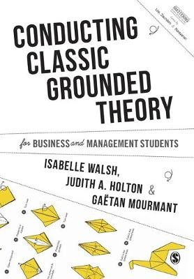 Conducting Classic Grounded Theory for Business and Management Students -
