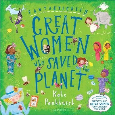 Fantastically Great Women Who Saved the Planet -