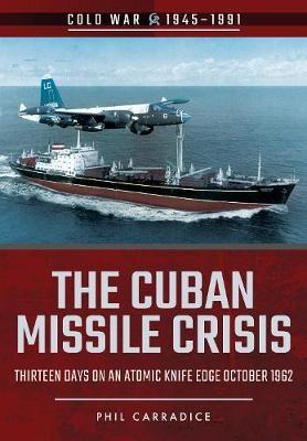 The Cuban Missile Crisis -