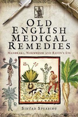 Old English Medical Remedies -