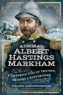 Admiral Albert Hastings Markham -