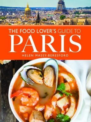 The Food Lover's Guide to Paris -