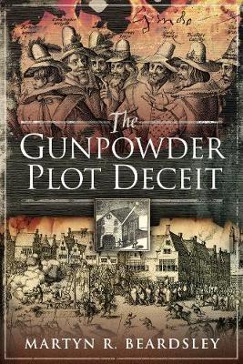 The Gunpowder Plot Deceit -