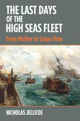 The Last Days of the High Seas Fleet -