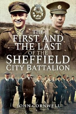 The First and the Last of the Sheffield City Battalion -