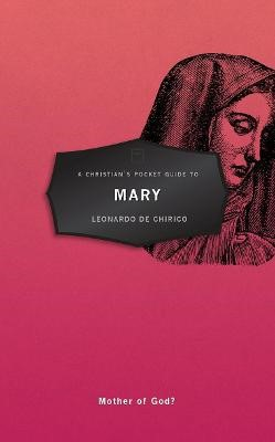 A Christian's Pocket Guide to Mary -