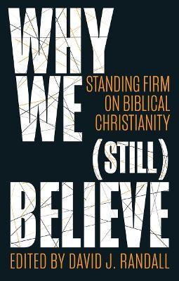 Why We (still) Believe -