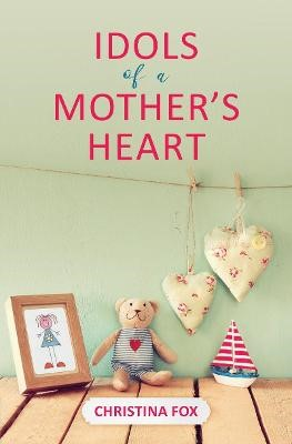 Idols of a Mother's Heart - pr_2184