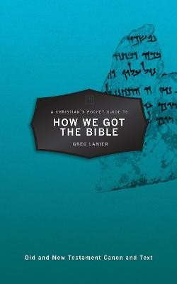 A Christian's Pocket Guide to How We Got the Bible - pr_850