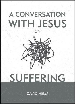 A Conversation With Jesus... on Suffering -