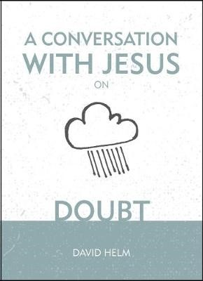 A Conversation With Jesus... on Doubt -