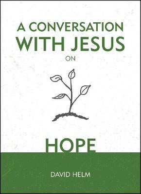 A Conversation With Jesus... on Hope -