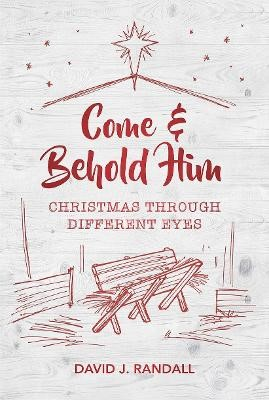 Come and Behold Him -