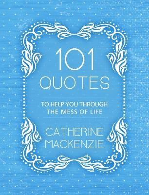 101 Quotes to Help You Through the Mess of Life - pr_139225