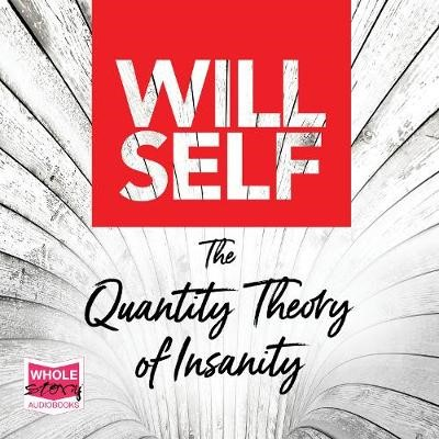 The Quantity Theory of Insanity -