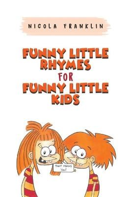 Funny Little Rhymes for Funny Little Kids -