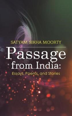 Passage from India: Essays, Poems, and Stories -