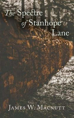 The Spectre of Stanhope Lane -