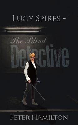 Lucy Spires - The Blind Detective -