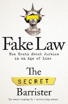 FAKE LAW THE TRUTH ABOUT JUSTICE IN AN A -
