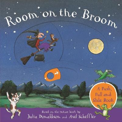 Room on the Broom: A Push, Pull and Slide Book -