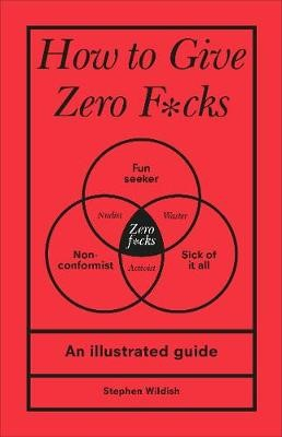 How to Give Zero F*cks -
