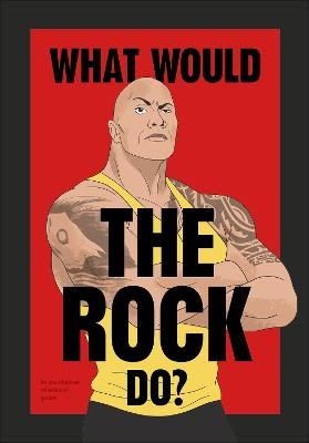 What Would The Rock Do? -
