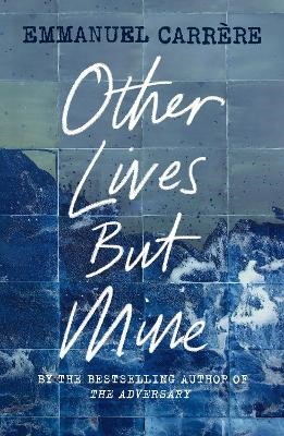 Other Lives But Mine -